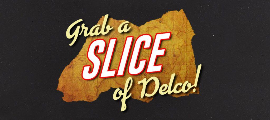 Grab a Slice of Delco!